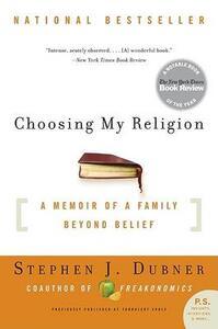 Choosing My Religion: A Memoir of a Family Beyond Belief - Stephen J Dubner - cover