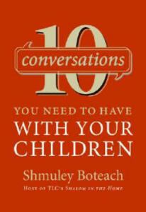10 Conversations You Need To Have With Your Children - Shmuley Boteach - cover