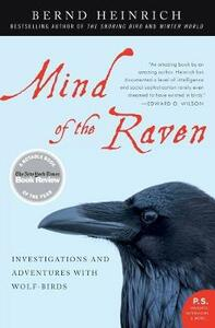 Mind of the Raven: Investigations and Adventures with Wolf-Birds - Bernd Heinrich - cover