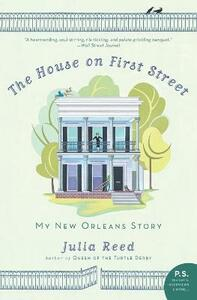 The House on First Street: My New Orleans Story - Julia Reed - cover