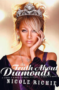 The Truth About Diamonds: A Novel - Nicole Richie - cover