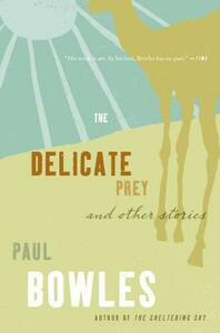Delicate Prey and Other Stories - Paul Bowles - cover