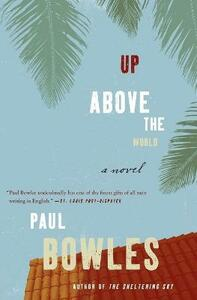 Up Above the World - Paul Bowles - cover