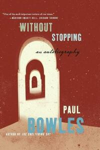 Without Stopping: An Autobiography - Paul Bowles - cover