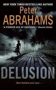 Delusion - Peter Abrahams - cover