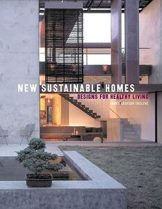 New Sustainable Homes: Designs for Healthy Living - James Grayson Trulove - cover