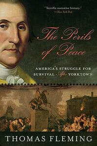 The Perils of Peace: America's Struggle for Survival After Yorktown - Thomas Fleming - cover