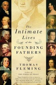 The Intimate Lives of the Founding Fathers - Thomas Fleming - cover