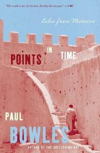 Points in Time: Tales from Morocco - Paul Bowles - cover