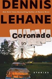Coronado: Stories - Dennis Lehane - cover