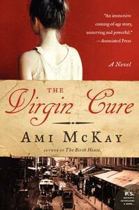 The Virgin Cure - Ami McKay - cover