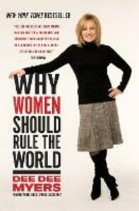 Why Women Should Rule the World - Dee Dee Myers - cover