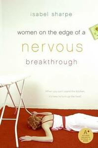Women on the Edge of a Nervous Breakthrough - Isabel Sharpe - cover