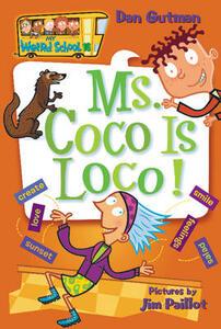 My Weird School: 16 Ms Coco Is Loco! - Dan Gutman - cover