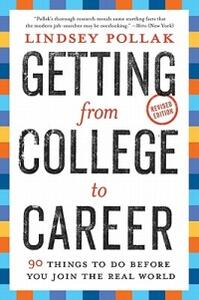 Getting from College to Career: 90 Things to Do Before You Join the Real World - Lindsey Pollak - cover