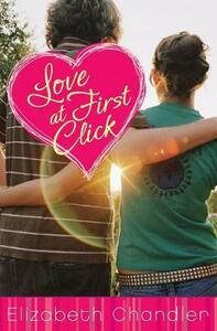 Love at First Click - Elizabeth Chandler - cover