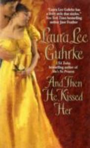 And Then He Kissed Her - Laura Lee Guhrke - cover
