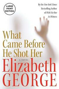 What Came Before He Shot Her - Elizabeth George - cover