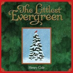 The Littlest Evergreen - Henry Cole - cover
