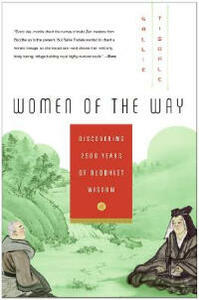 Women of the Way: Discovering 2,500 Years of Buddhist Wisdom - Sallie Tisdale - cover
