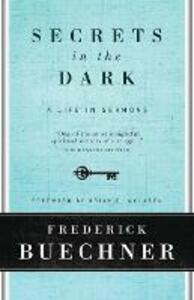 Secrets In The Dark: A Life In Sermons - Frederick Buechner - cover