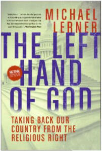 The Left Hand Of God: Taking Back Our Country From The Religious Right - Michael Lerner - cover