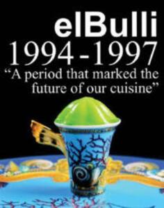 El Bulli 1994-1997 - Ferran Adria,Juli Soler,Albert Adria - cover