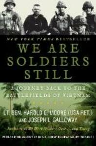 We Are Soldiers Still: A Journey Back to the Battlefields of Vietnam - Harold G. Moore,Joseph L. Galloway - cover