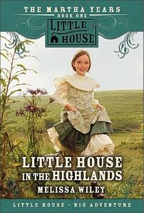Little House In The Highlands - Melissa Wiley - cover