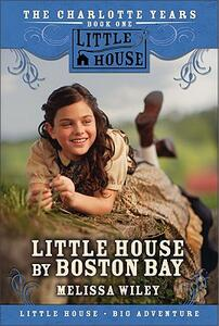Little House by Boston Bay - Melissa Wiley - cover