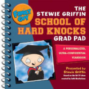 Family Guy: The Stewie Griffin School of Hard Knocks Grad Pad: A Personalized, Ultra-Confidential Yearbook - Stewie Griffin - cover