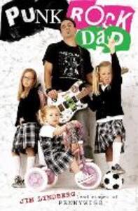 Punk Rock Dad: No Rules, Just Real Life - Jim Lindberg - cover