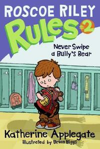 Roscoe Riley Rules #2: Never Swipe a Bully's Bear - Katherine Applegate - cover