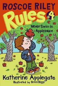 Roscoe Riley Rules #4: Never Swim in Applesauce - Katherine Applegate - cover