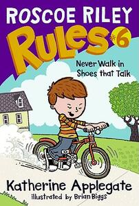 Roscoe Riley Rules #6: Never Walk in Shoes That Talk - Katherine Applegate - cover