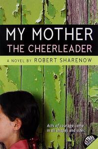 My Mother the Cheerleader - Robert Sharenow - cover