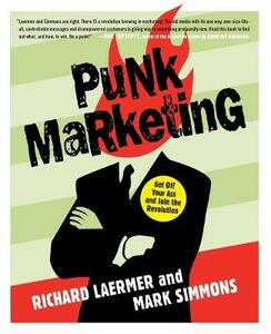 Punk Marketing: Get Off Your Ass and Join the Revolution - Richard Laermer,Mark Simmons - cover