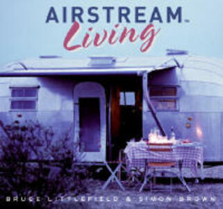 Airstream Living - Bruce Littlefield - cover