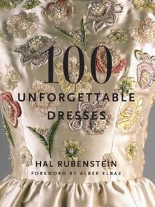 100 Unforgettable Dresses - Hal Rubenstein - cover
