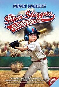 The Super Sluggers: Slumpbuster - Kevin Markey - cover