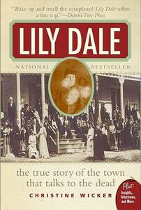 Lily Dale: The Town That Talks to the Dead - Christine Wicker - cover