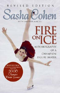 Fire on Ice: Autobiography of a Champion Figure Skater - Sasha Cohen - cover