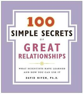 100 Simple Secrets of Great Relationships: What Scientists Have Learned and How You Can Use It - David Niven - cover