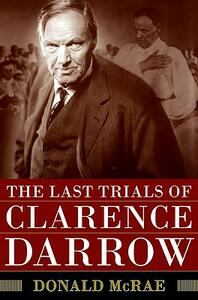 The Last Trials of Clarence Darrow - Donald McRae - cover