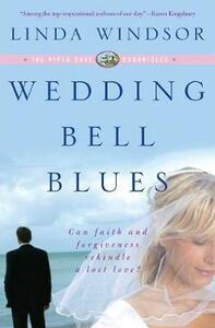 Wedding Bell Blues: The Piper Cove Chronicles - Linda Windsor - cover