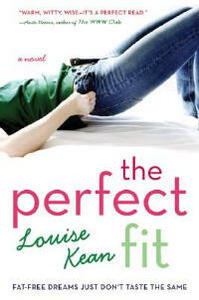 The Perfect Fit: Fat-Free Dreams Just Don't Taste the Same - Louise Kean - cover