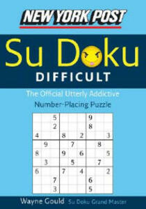 New York Post Difficult Su Doku: The Official Utterly Adictive Number-Placing Puzzle - Wayne Gould - cover