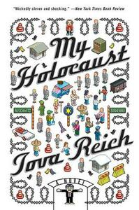 My Holocaust: A Novel - Tova Reich - cover
