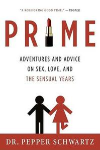 Prime: Adventures and Advice on Sex, Love, and the Sensual Years - Pepper Schwartz - cover