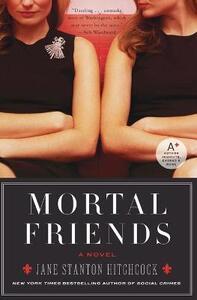 Mortal Friends - Jane Stanton Hitchcock - cover